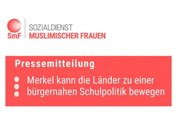 Pressemitteilung:  Merkel kann die Länder zu einer bürgernahen Schulpolitik bewegen